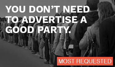 You Don't Need To Advertise A Good Party.
