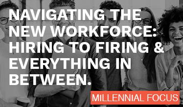 Navigating the new workforce: Hiring to firing & everything in between.
