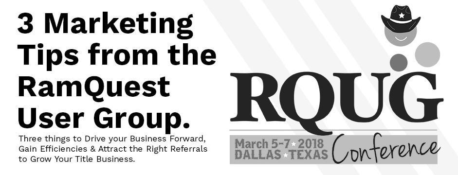 3 Marketing Tips from RamQuest User Group to Drive your Business